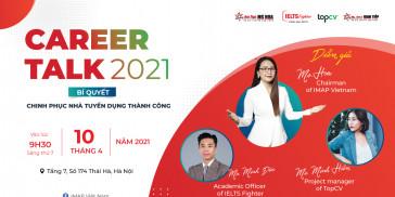 Career Talk 2021 - Bí quyết hạ gục nhà tuyển dụng thời kỳ 4.0