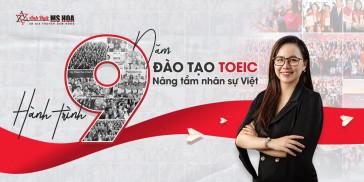 Anh ngữ ms Hoa hành trình 9 năm đào tạo TOEIC nâng tầm nhân sự Việt