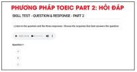 PHƯƠNG PHÁP LUYỆN TOEIC PART 2: QUESTION & RESPONSE