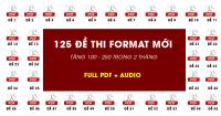 Trọn bộ125 ĐỀ THI TOEIC có đáp án Hay Nhất