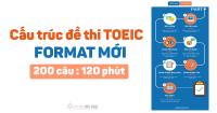 Cấu trúc đề thi TOEIC 2019: Full 7 phần Reading & Listening