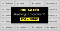 {FULL PDF + AUDIO} TRỌN BỘ TÀI LIỆU luyện nghe TOEIC cho mọi cấp độ