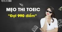 Tất tần tật Mẹo thi TOEIC 7 phần ẵm trọn 990 điểm TOEIC