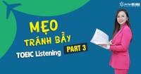 Mẹo tránh bẫy đề thi TOEIC Listening Part 3