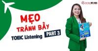 Mẹo tránh bẫy đề thi TOEIC Listening Part 4