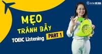 Mẹo tránh bẫy đề thi TOEIC Listening Part 1
