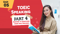 [KHÓA 10 BUỔI ONLINE MIỄN PHÍ] Unit 5 - TOEIC Speaking part 4 - Respond to Questions Using Information Provided