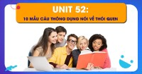 Unit 52: 10 Mẫu câu thông dụng nói về thói quen
