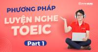Luyện Nghe TOEIC Part 1: MÔ TẢ TRANH