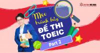 Mẹo tránh bẫy đề thi TOEIC Listening Part 2