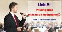 Unit 2: Phương pháp phát âm và luyện nghe tiếng Anh, Toeic Phần 1 - Part 1 Read a text aloud