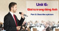 Unit 6: Giới từ trong tiếng Anh [Ngữ pháp bổ trợ Part 2 - Describe a picture]