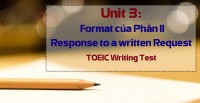 Unit 3: Format của Phần II Response to a written Request - TOEIC Writing Test