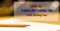 Unit 6: WRITING SKILLS  - CUNG CẤP THÔNG TIN