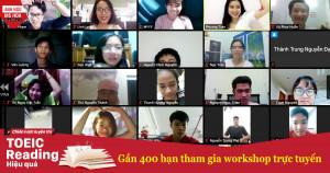 Gần 400 người tham gia Workshop online: Chiến lược luyện thi TOEIC reading hiệu quả