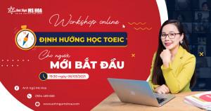 Workshop online Định hướng học TOEIC cho người mới bắt đầu