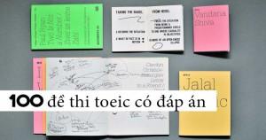 Tài liệu luyện thi TOEIC: 100 bài test Toeic không thể bỏ qua