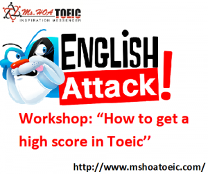 """Workshop: """"How to GET a HIGH SCORE in TOEIC"""