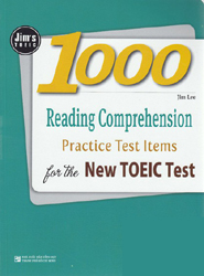 Tài liệu luyện thi TOEIC: 1000 Reading Comprehension Practice Test Items for the New TOEIC Test - Jim Lee