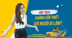 """KENH14.VN: """"Học TOEIC không cần thiết với người đi làm"""" – Đúng hay sai?"""