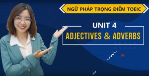 Unit 4: Adverb - Adjective - Ms Tạ Hoà