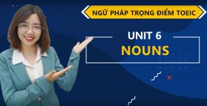 Unit 6: Noun - Ms Tạ Hoà