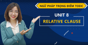 Unit 8: Relative Clause - Ms Tạ Hoà