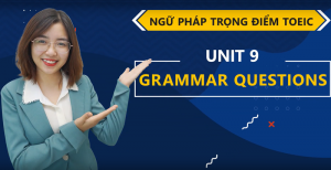 Unit 9: Grammar Question - Ms Tạ Hoà