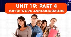 Unit 19: Mẹo làm bài nghe chủ đề Work announcements (Thông báo trong công việc) – Part 4 Short Talk