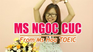 Ms Ngọc Cúc - Smiling Messenger in Ms Hoa TOEIC