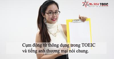 Một số cụm động từ thông dụng trong TOEIC và tiếng anh thương mại nói chung.