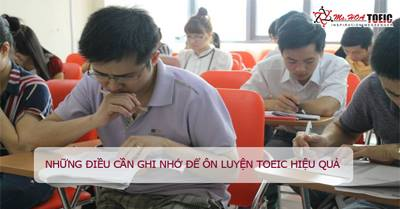 Những điều cần ghi nhớ để đạt điểm cao trong kì thi TOEIC