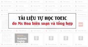 Trọn bộ Tài liệu tự học TOEIC từ A – Z do Ms Hoa TOEIC biên soạn và tổng hợp