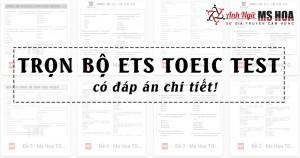 Tổng hợp bộ đề ETS TOEIC Test mới nhất và có đáp án!