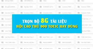 TRỌN BỘ 8G TÀI LIỆU ẴM TRỌN 990 ĐIỂM TOEIC - Có hướng dẫn chi tiết