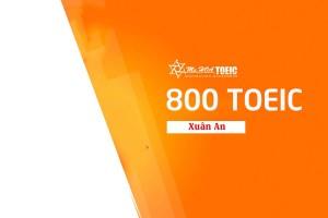 Tăng 290 điểm, Đỗ Xuân An xuất sắc đạt 800 TOEIC sau 1 khóa học