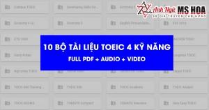 Tổng hợp 10 bộ tài liệu tự học TOEIC 4 kỹ năng (Full PDF + Audio + Video)