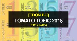 Review, hướng dẫn sử dụng Bộ tài liệu TOMATO TOEIC 2018 đầy đủ và mới nhất