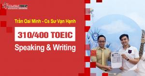 Chinh phục thành công 310/400 TOEIC Speaking – Writing và Review đề thi chi tiết của Trần Oai Minh
