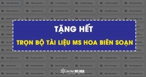 Quà tặng học viên: Tài liệu độc quyền do Ms Hoa biên soạn