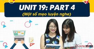 Unit 19: Part 4 - Một số mẹo luyện nghe