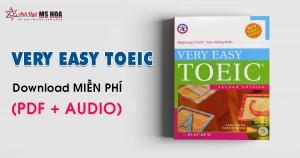 Very Easy TOEIC - Nền tảng TOEIC cho người mất gốc (Full PDF + Audio)