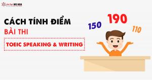 Cách tính điểm bài thi TOEIC Speaking - Writing