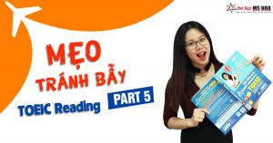 Mẹo tránh bẫy đề thi TOEIC Reading Part 5