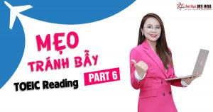 Mẹo tránh bẫy đề thi TOEIC Reading Part 6