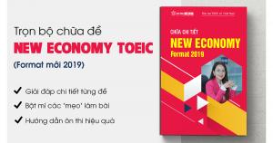 Trọn bộ chữa đề NEW ECONOMY TOEIC format mới 2018 chi tiết nhất