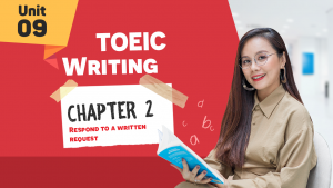 [KHÓA 10 BUỔI ONLINE MIỄN PHÍ] Unit 9: TOEIC WRITING CHAP 2 - Respond to a Written Request