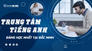 Top 5 trung tâm TOEIC đáng học nhất tại Bắc Ninh