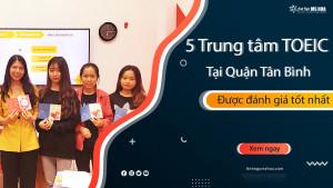 Điểm danh 5 Trung tâm TOEIC tại Quận Tân Bình tốtnhất