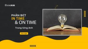 Phân biệt In time và On time trong tiếng Anh